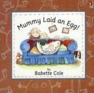 mummy laid an egg