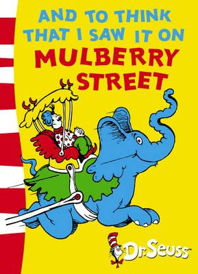 And to Think That I Saw it on Mulberry Street, dr seuss