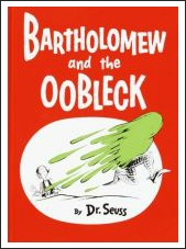 bartholomew and the oobleck, dr seuss