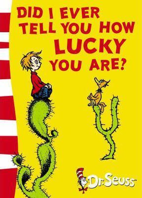 did i ever tell you how lucky you are, dr seuss