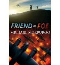 friend or foe, michael morpurgo books