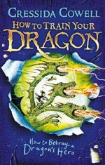 how to betray a dragons hero, cressida cowell