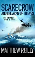 scarecrow and the army of thieves, matthew reilly