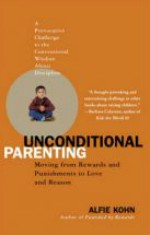 alfie kohn, unconditional parenting
