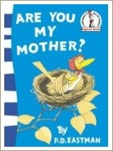 are you my mother, book for toddlers