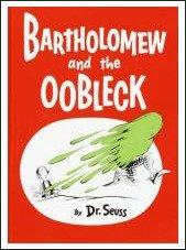 bartholomew and the oobleck, dr seuss books