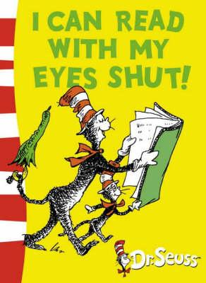 i can read with my eyes shut, dr seuss