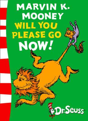 Marvin K Mooney Will You Please Go Now, Dr Seuss