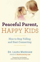 peaceful parent happy kids, best parenting books