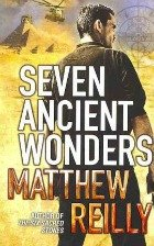 seven ancient wonders, matthew reilly
